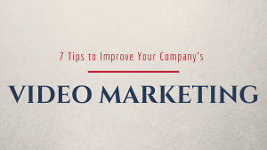 7 Tips to Improve Your Company's Video Marketing -- RedMoxy Communications