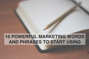 10 Powerful Marketing Words and Phrases to Start Using - RedMoxy Communications LLC