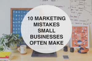 10 Marketing Mistakes Small Businesses Often Make - RedMoxy Communications