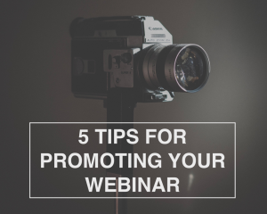 5 Tips for Promoting Your Webinar