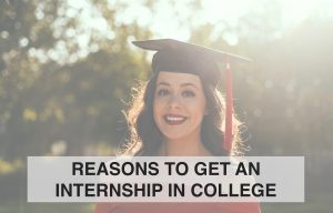 Reasons to Get an Internship in College - RedMoxy Communications