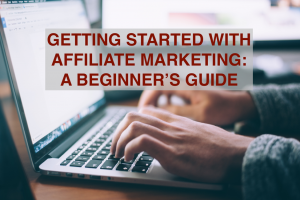 Getting Started with Affiliate Marketing: A Beginner's Guide - RedMoxy Communications