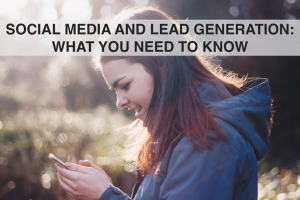 Social Media and Lead Generation: What You Need to Know - RedMoxy Communications