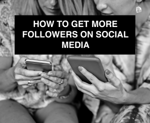 How to Get More Followers on Social Media -- RedMoxy Communications