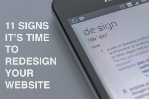 11 Signs It's Time to Redesign Your Website --RedMoxy Communications