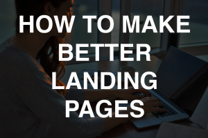 How to Make Better Landing Pages -- RedMoxy Communications