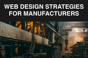 Web Design Strategies for Manufacturers -- RedMoxy Communications