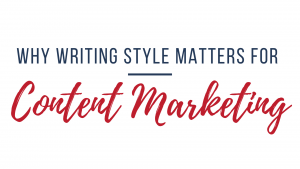 Why Writing Style Matters For Content Marketing -- RedMoxy Communications