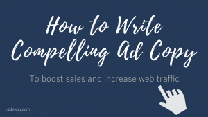How to Write Compelling Ad Copy -- RedMoxy Communications